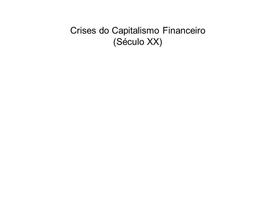 Crises do Capitalismo Financeiro