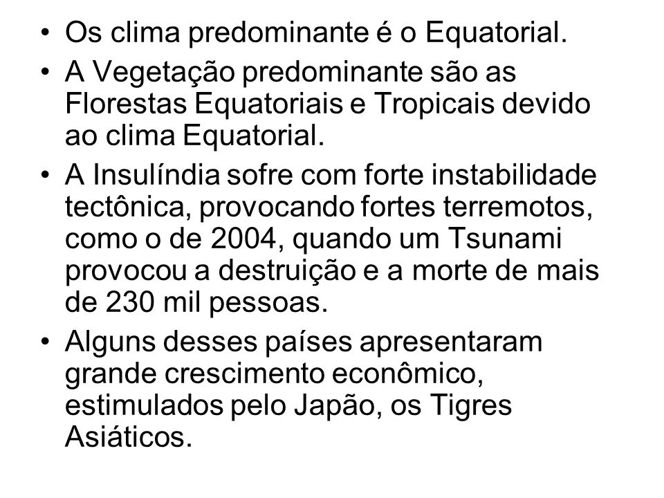 Os clima predominante é o Equatorial.