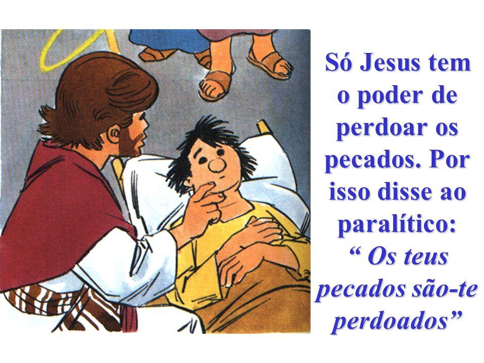 Só Jesus tem o poder de perdoar os pecados