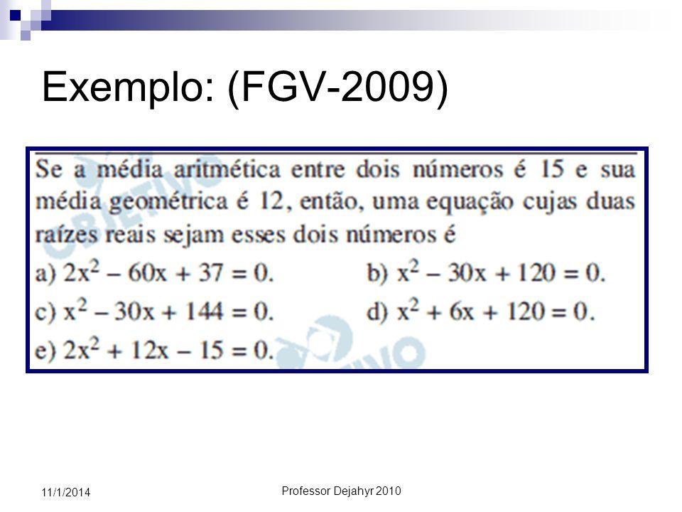 Exemplo: (FGV-2009) 25/03/2017 Professor Dejahyr 2010