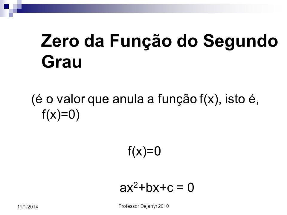 Zero da Função do Segundo Grau