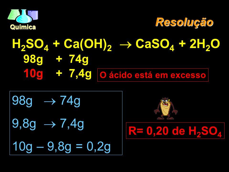 H2SO4 + Ca(OH)2 ® CaSO4 + 2H2O 98g ® 74g 9,8g ® 7,4g 10g – 9,8g = 0,2g