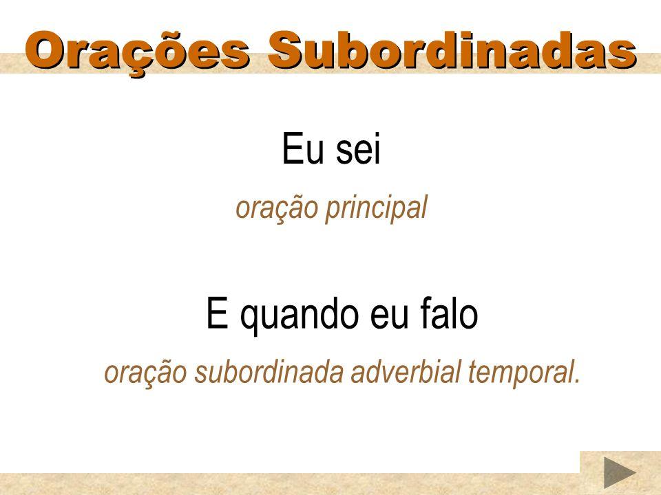 oração subordinada adverbial temporal.