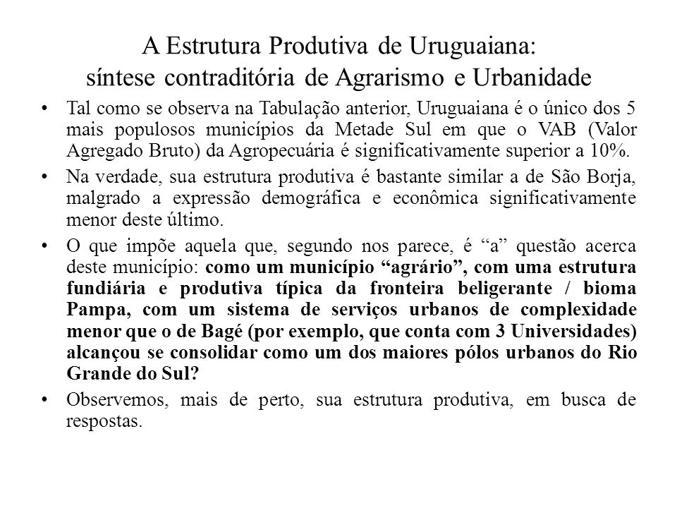 A Estrutura Produtiva de Uruguaiana: síntese contraditória de Agrarismo e Urbanidade