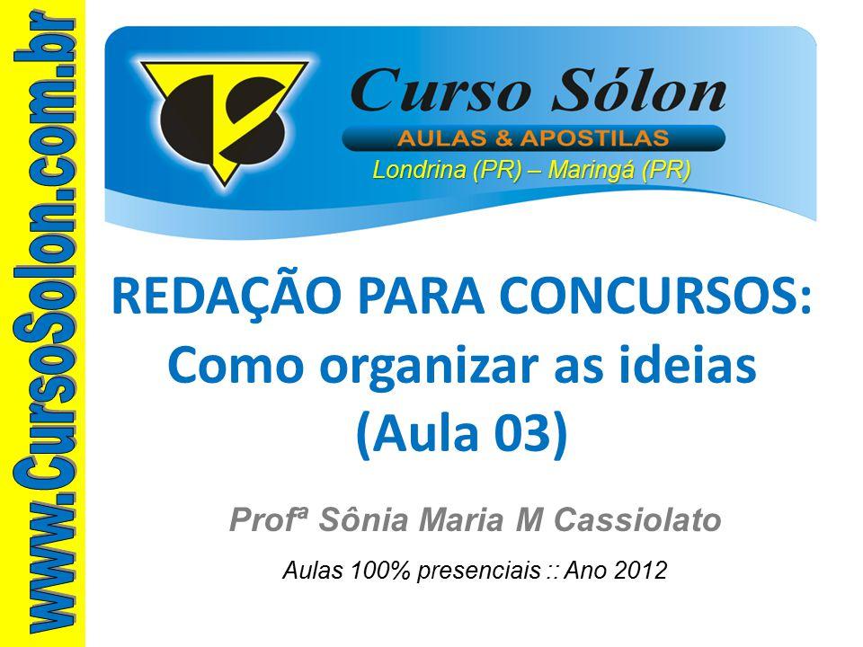 REDAÇÃO PARA CONCURSOS: Como organizar as ideias (Aula 03)