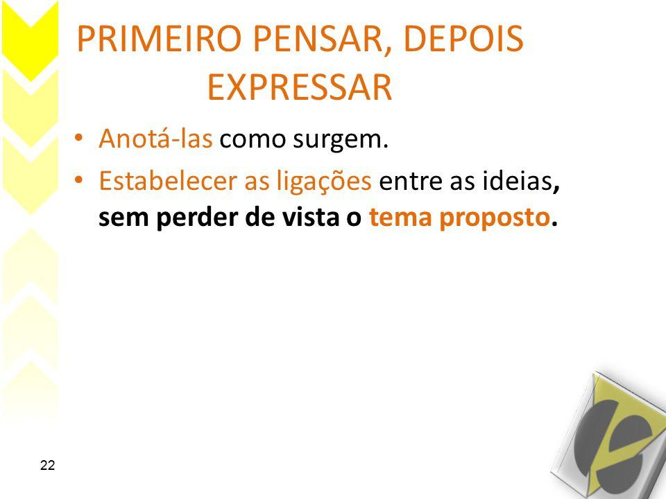 PRIMEIRO PENSAR, DEPOIS EXPRESSAR