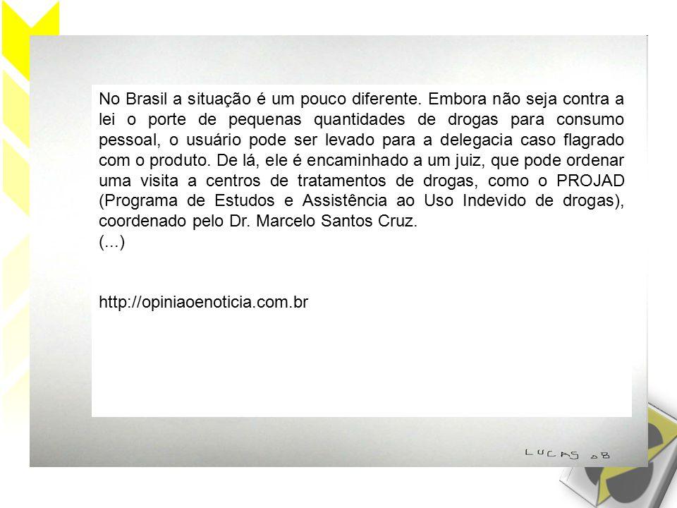 No Brasil a situação é um pouco diferente