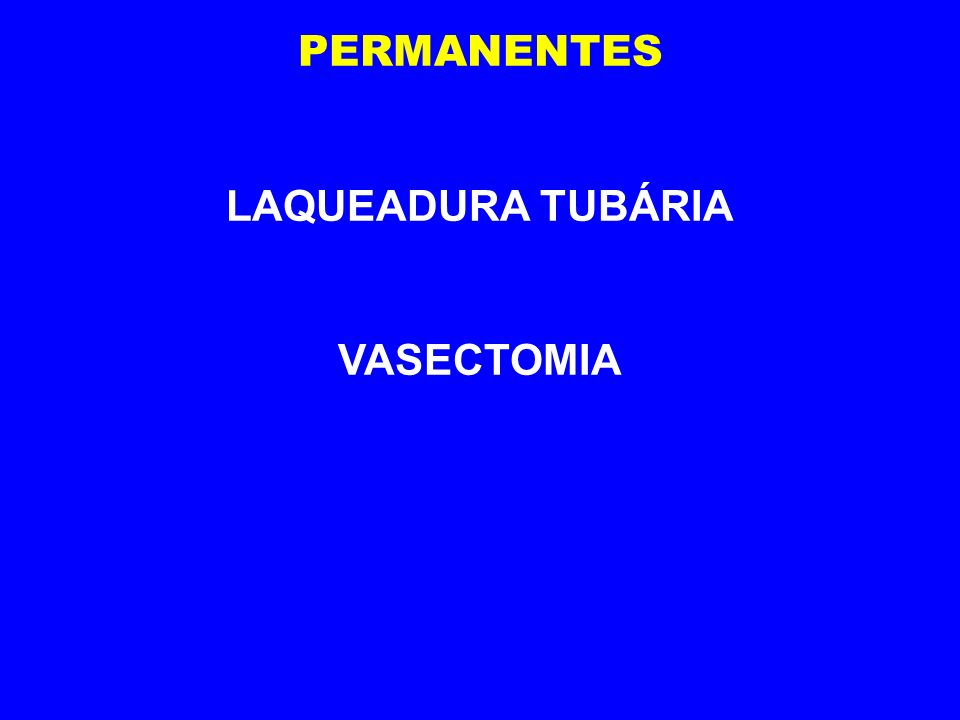 PERMANENTES LAQUEADURA TUBÁRIA VASECTOMIA
