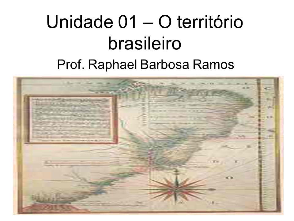 Unidade 01 – O território brasileiro