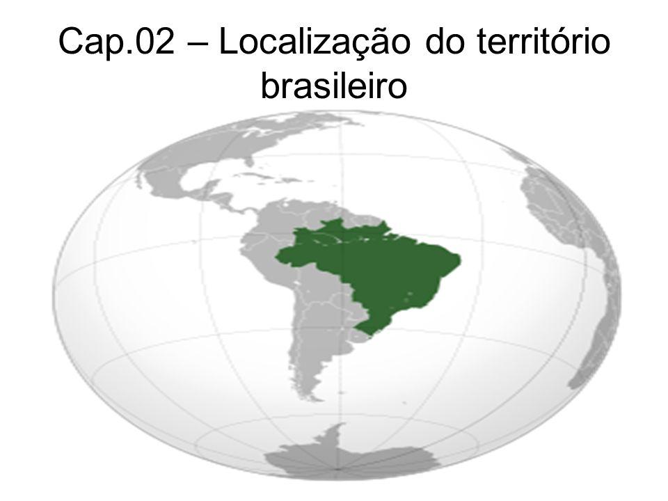 Cap.02 – Localização do território brasileiro