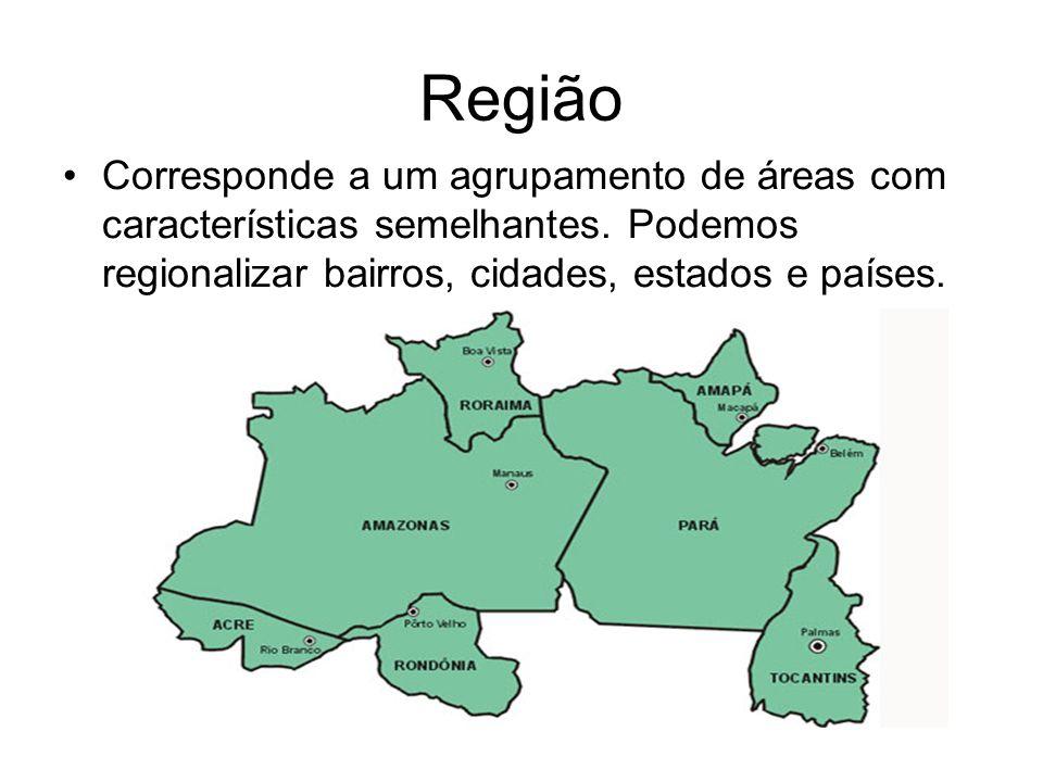 RegiãoCorresponde a um agrupamento de áreas com características semelhantes.
