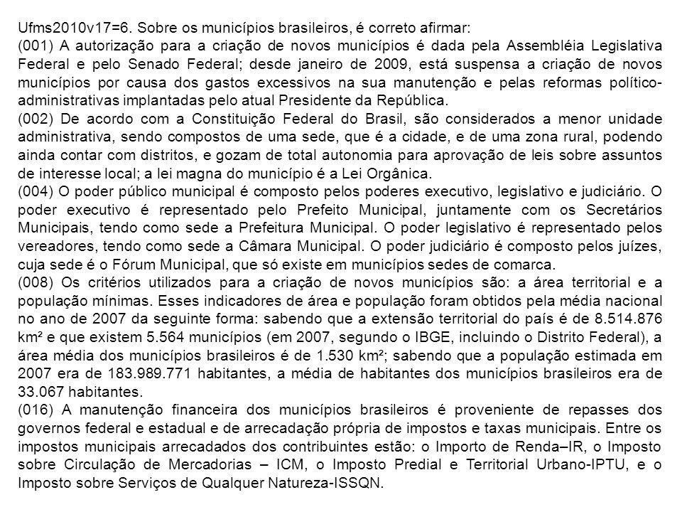 Ufms2010v17=6. Sobre os municípios brasileiros, é correto afirmar: