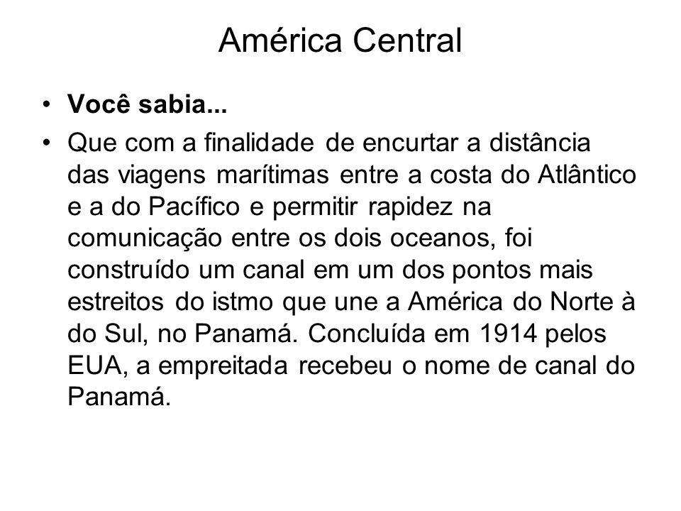 América Central Você sabia...