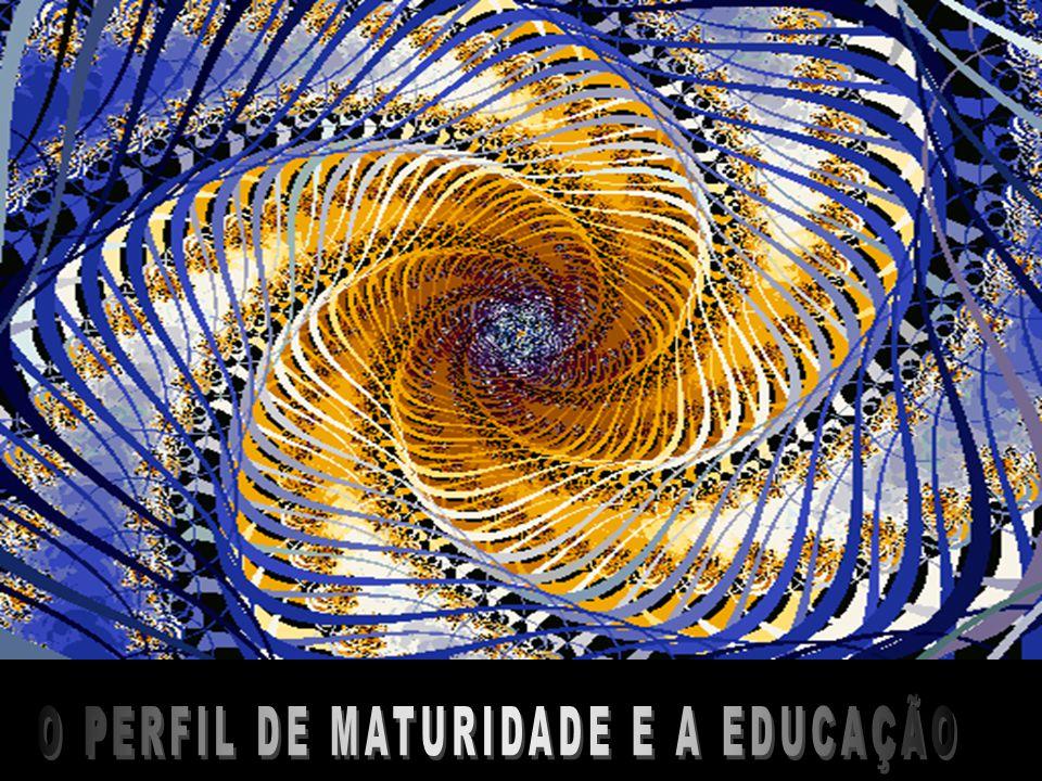 O PERFIL DE MATURIDADE E A EDUCAÇÃO