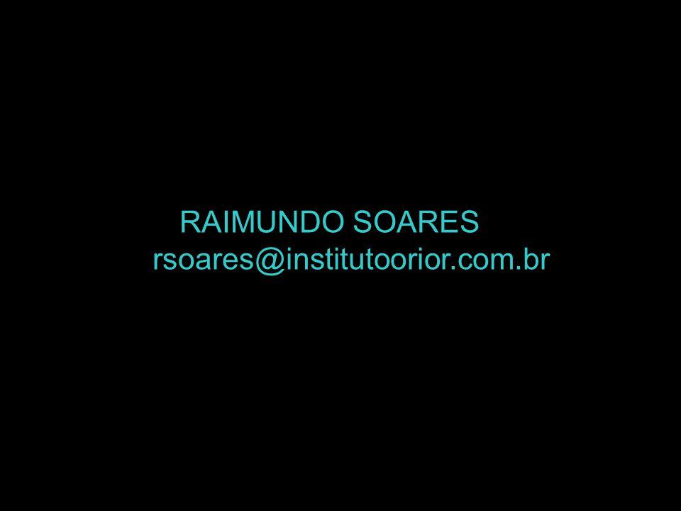 RAIMUNDO SOARES rsoares@institutoorior.com.br
