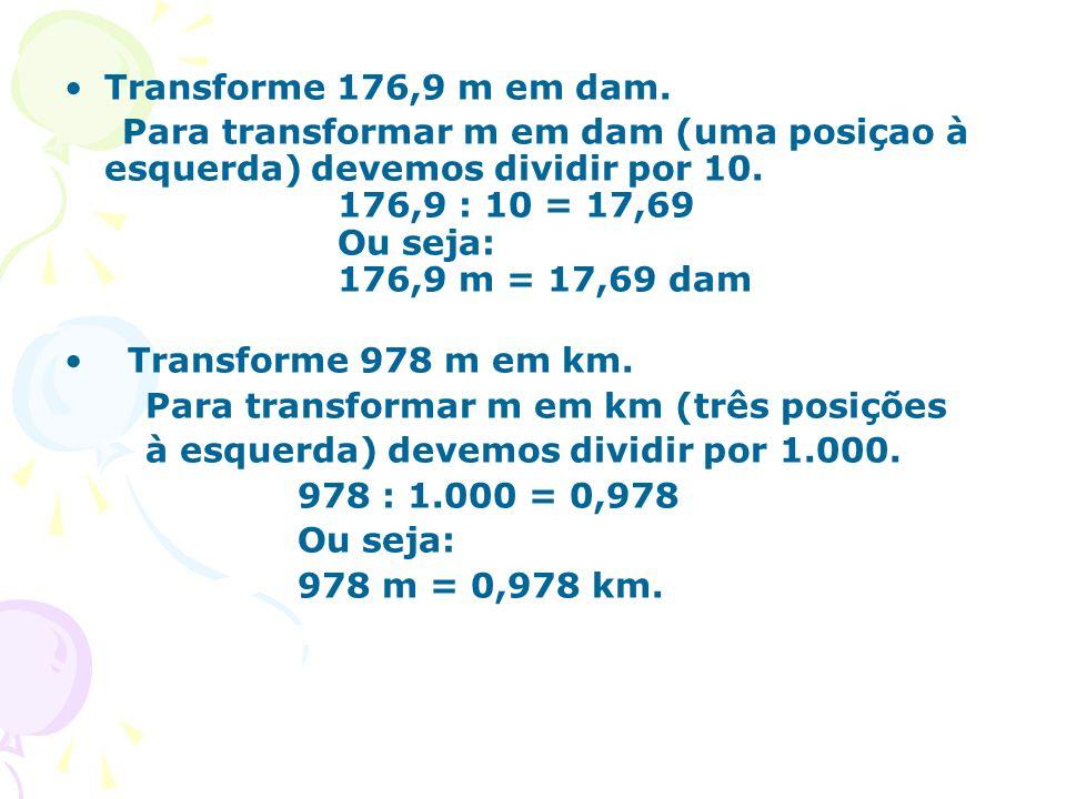 Para transformar m em km (três posições
