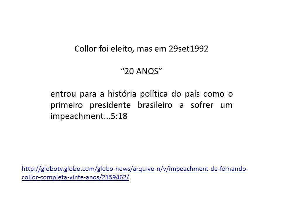 Collor foi eleito, mas em 29set1992