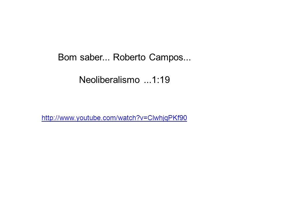 Bom saber... Roberto Campos...