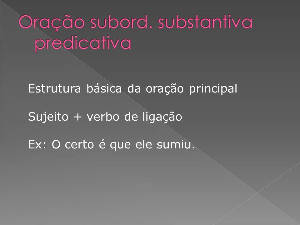 Oração subord. substantiva predicativa