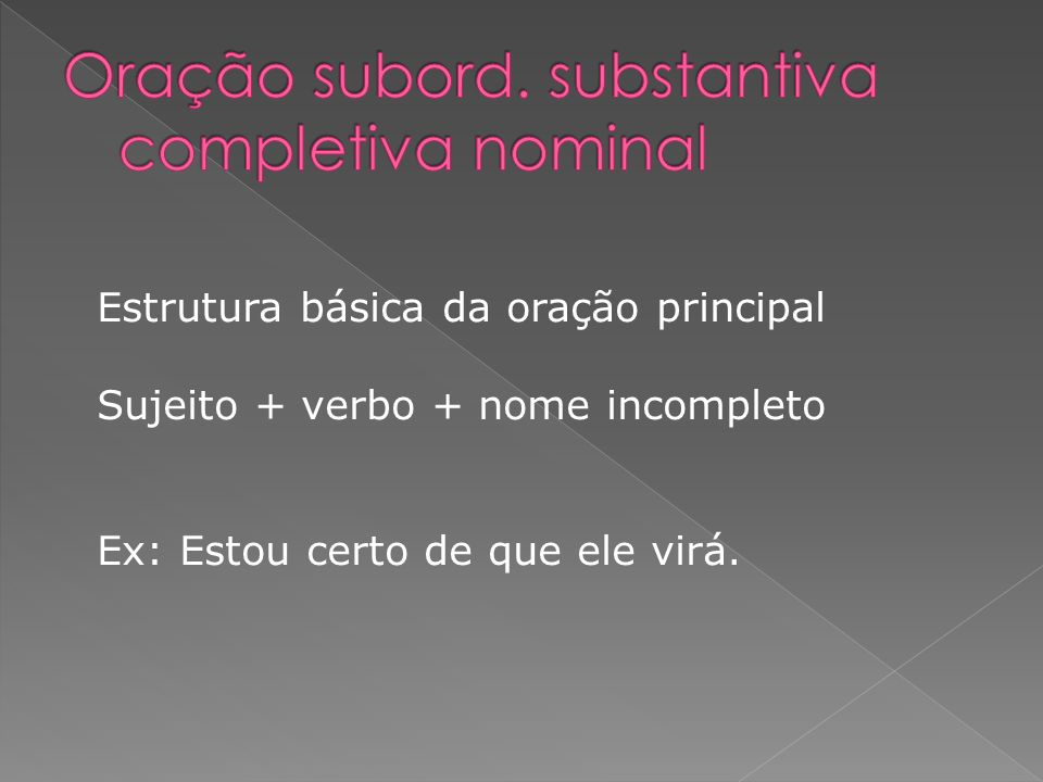 Oração subord. substantiva completiva nominal