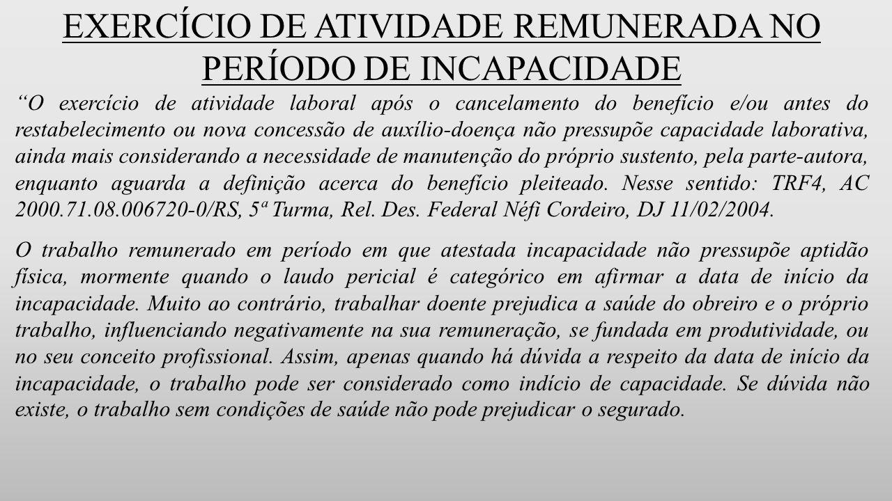 EXERCÍCIO DE ATIVIDADE REMUNERADA NO PERÍODO DE INCAPACIDADE