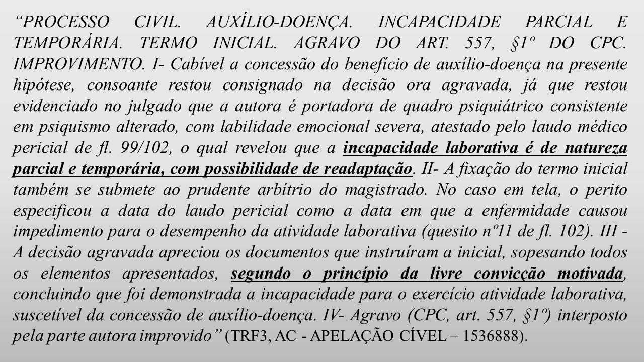 PROCESSO CIVIL. AUXÍLIO-DOENÇA. INCAPACIDADE PARCIAL E TEMPORÁRIA