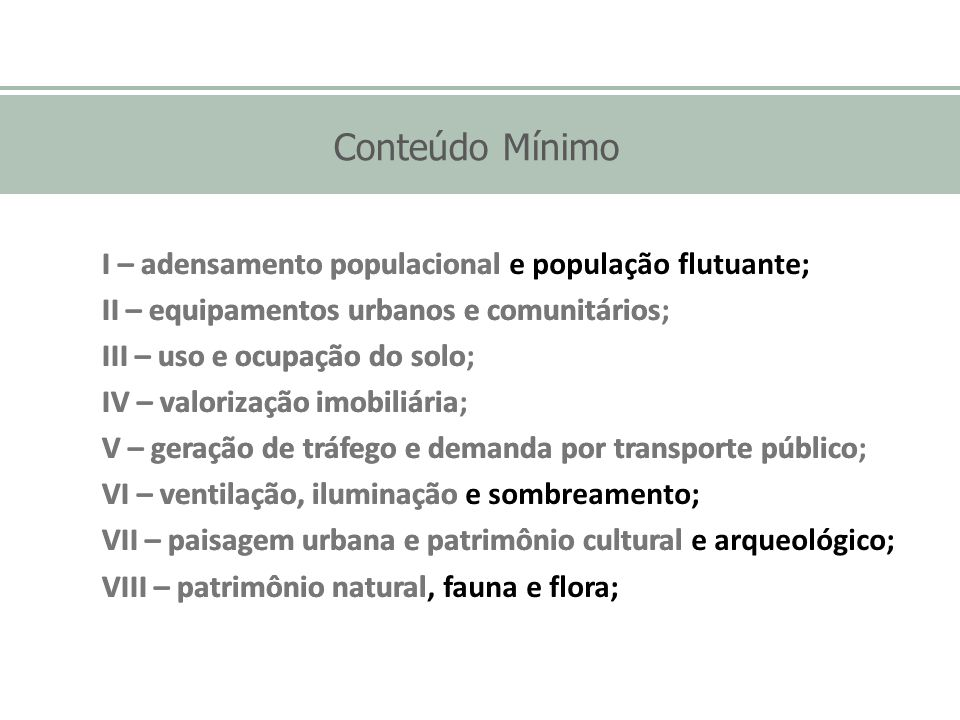 Conteúdo Mínimo I – adensamento populacional e população flutuante;