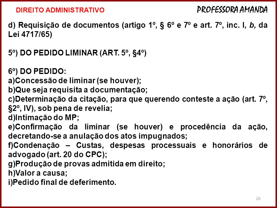5º) DO PEDIDO LIMINAR (ART. 5º, §4º) 6º) DO PEDIDO: