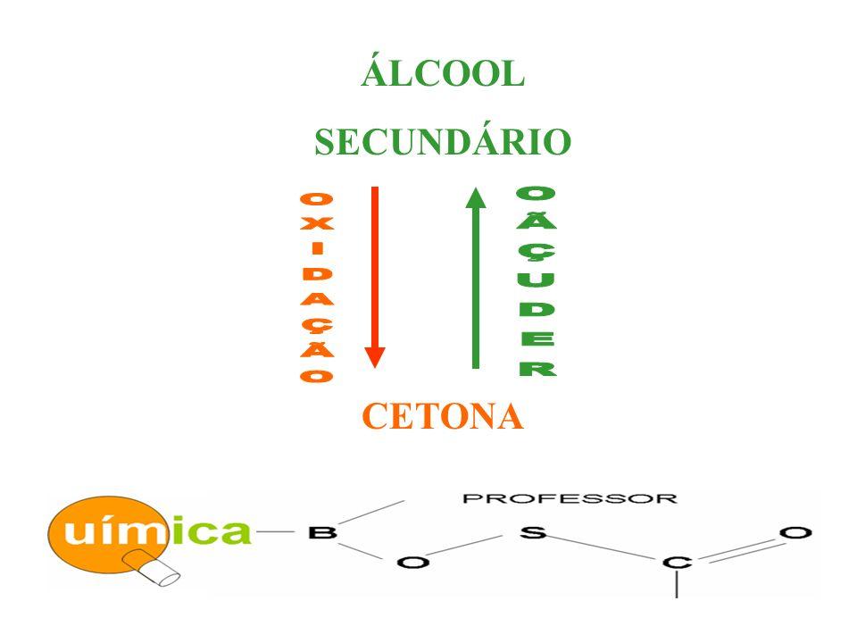 ÁLCOOL SECUNDÁRIO CETONA