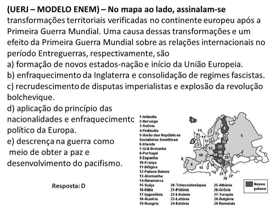 a) formação de novos estados-nação e início da União Europeia.