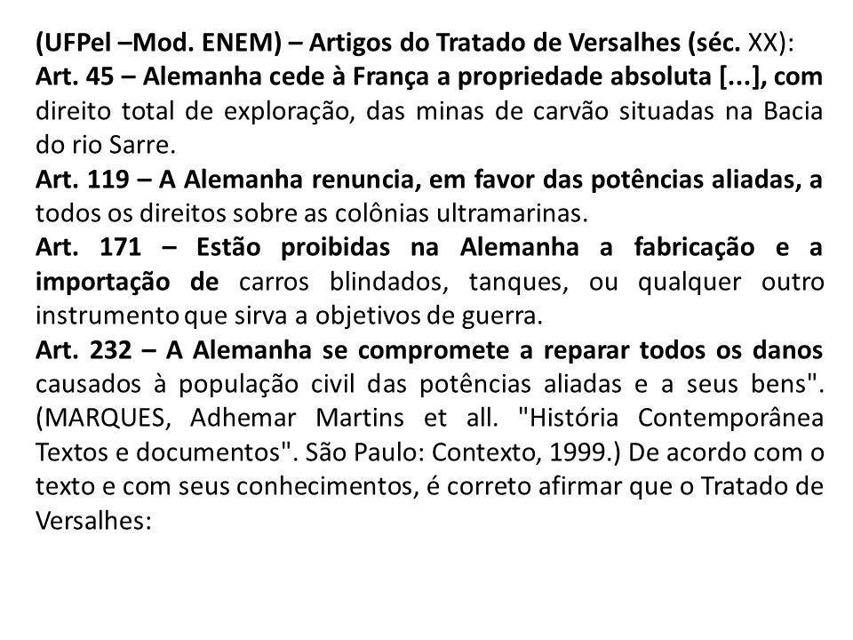 (UFPel –Mod. ENEM) – Artigos do Tratado de Versalhes (séc. XX):