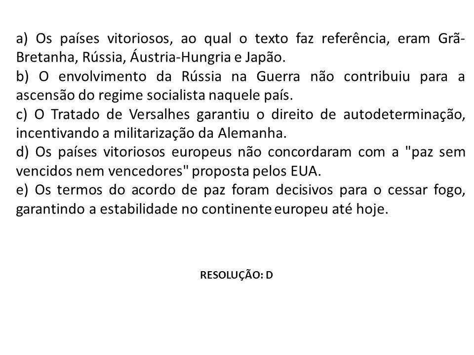 a) Os países vitoriosos, ao qual o texto faz referência, eram Grã-Bretanha, Rússia, Áustria-Hungria e Japão.
