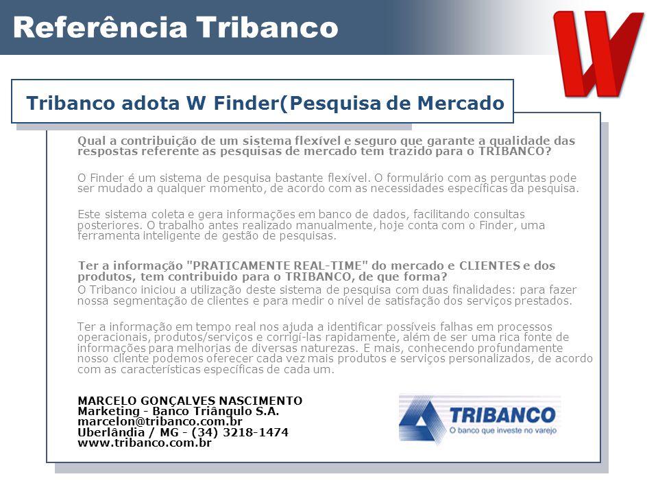 Referência Tribanco Tribanco adota W Finder(Pesquisa de Mercado