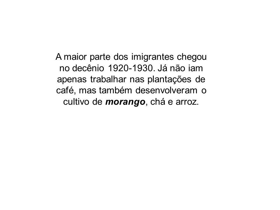 A maior parte dos imigrantes chegou no decênio 1920-1930