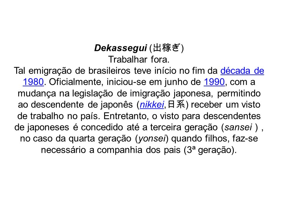 Dekassegui (出稼ぎ) Trabalhar fora.
