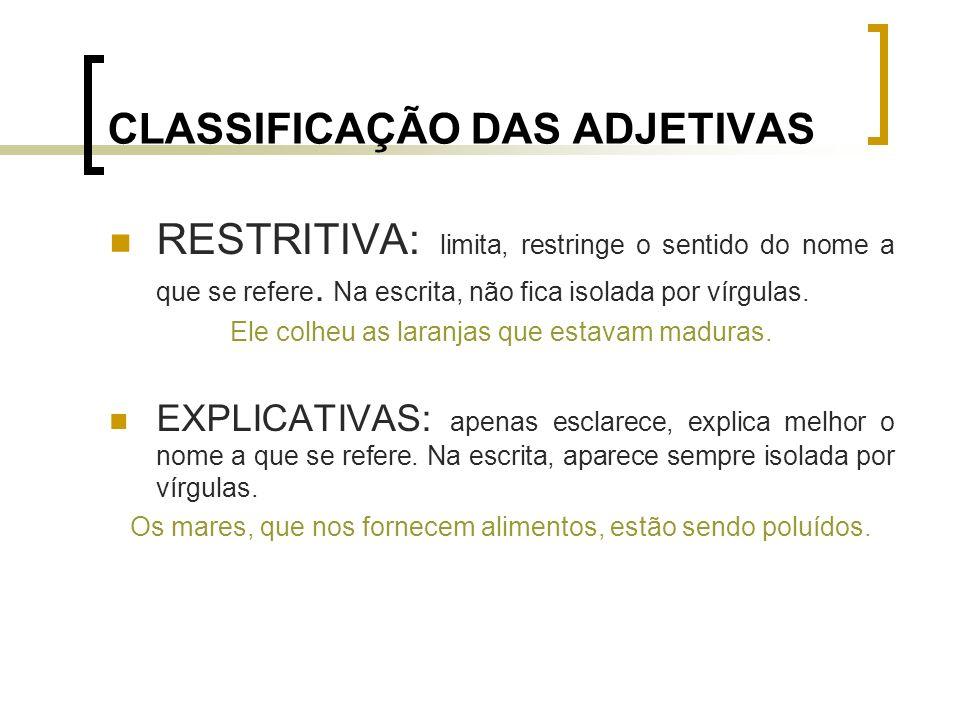 CLASSIFICAÇÃO DAS ADJETIVAS