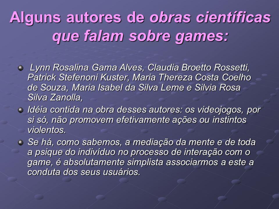 Alguns autores de obras científicas que falam sobre games: