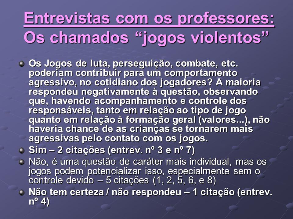 Entrevistas com os professores: Os chamados jogos violentos