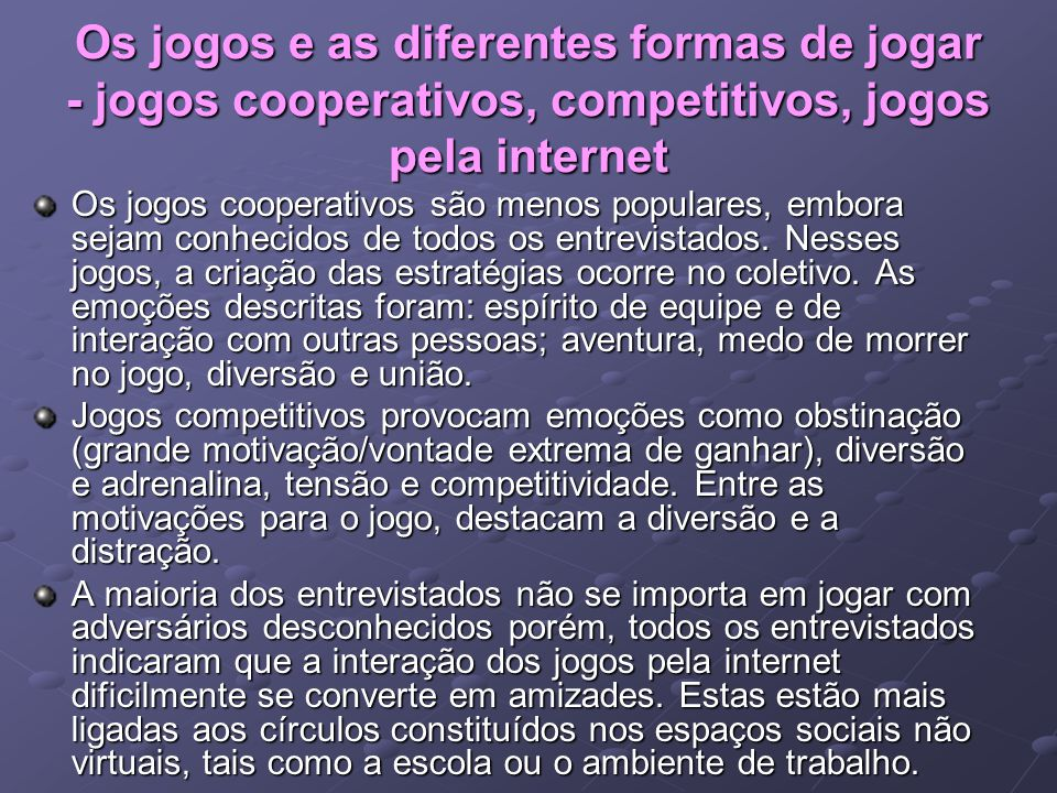 Os jogos e as diferentes formas de jogar - jogos cooperativos, competitivos, jogos pela internet