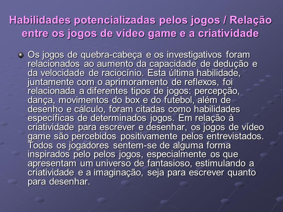 Habilidades potencializadas pelos jogos / Relação entre os jogos de vídeo game e a criatividade