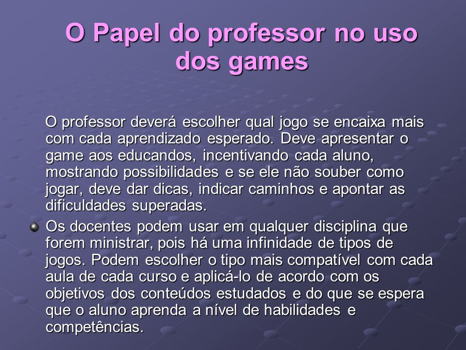 O Papel do professor no uso dos games
