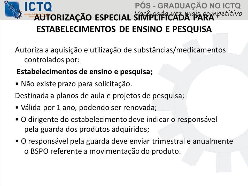 AUTORIZAÇÃO ESPECIAL SIMPLIFICADA PARA ESTABELECIMENTOS DE ENSINO E PESQUISA