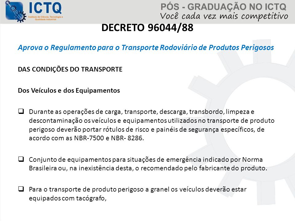 DECRETO 96044/88 Aprova o Regulamento para o Transporte Rodoviário de Produtos Perigosos. DAS CONDIÇÕES DO TRANSPORTE.