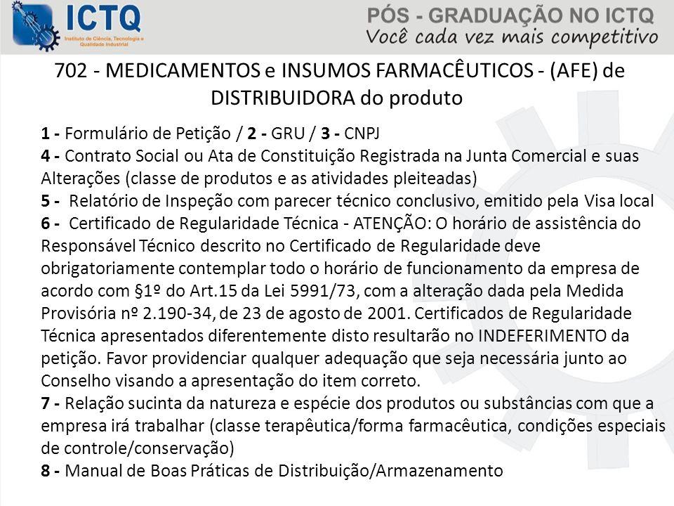 702 - MEDICAMENTOS e INSUMOS FARMACÊUTICOS - (AFE) de DISTRIBUIDORA do produto