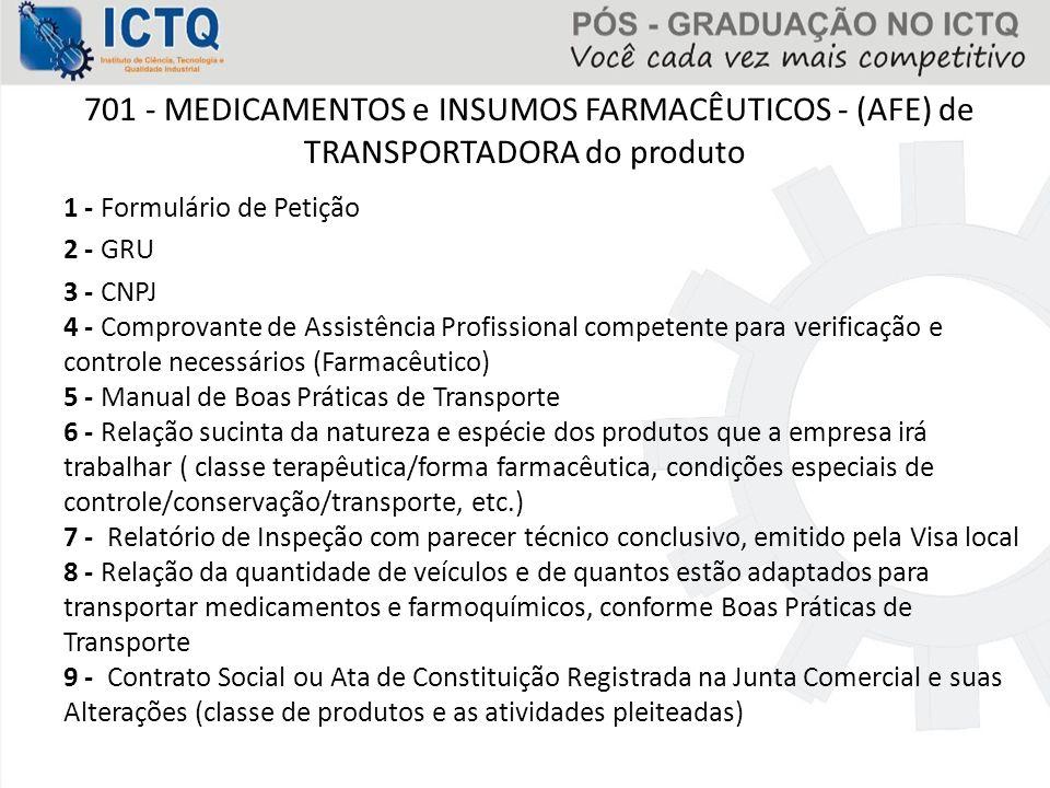 701 - MEDICAMENTOS e INSUMOS FARMACÊUTICOS - (AFE) de TRANSPORTADORA do produto