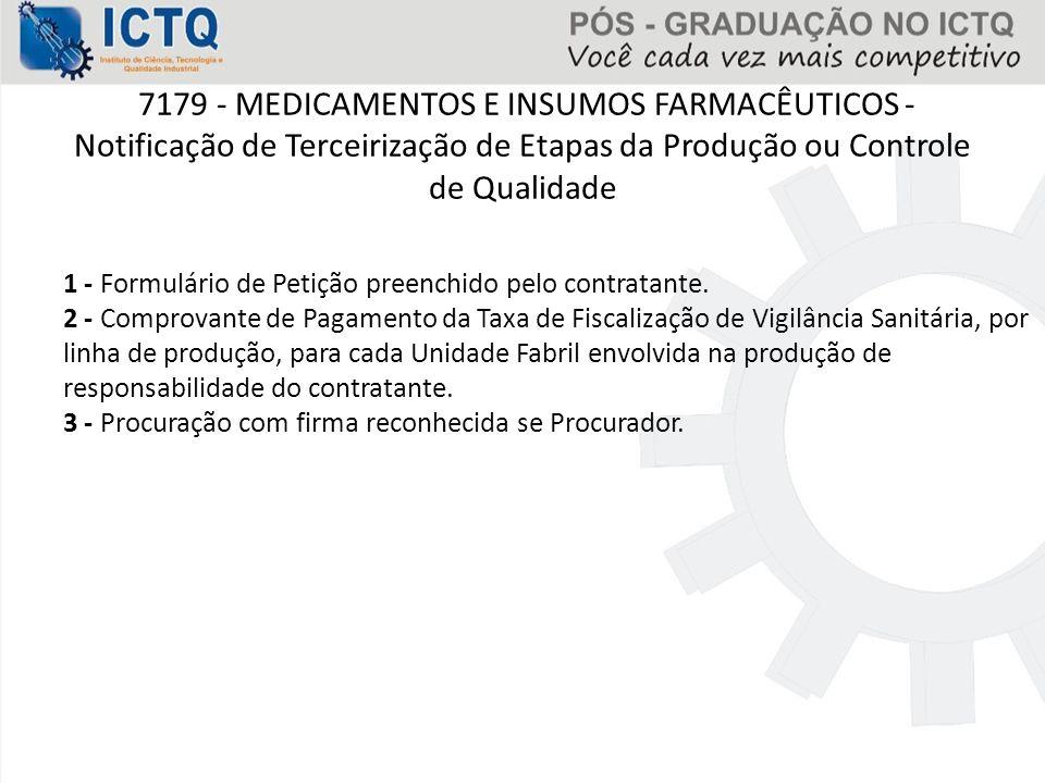 7179 - MEDICAMENTOS E INSUMOS FARMACÊUTICOS - Notificação de Terceirização de Etapas da Produção ou Controle de Qualidade