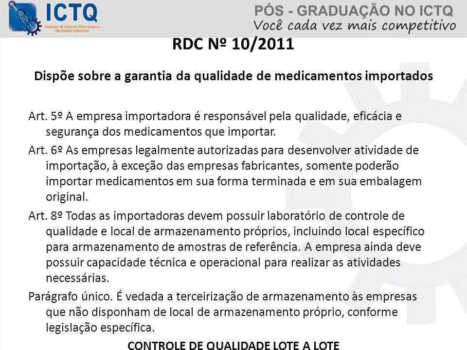 RDC Nº 10/2011 Dispõe sobre a garantia da qualidade de medicamentos importados.