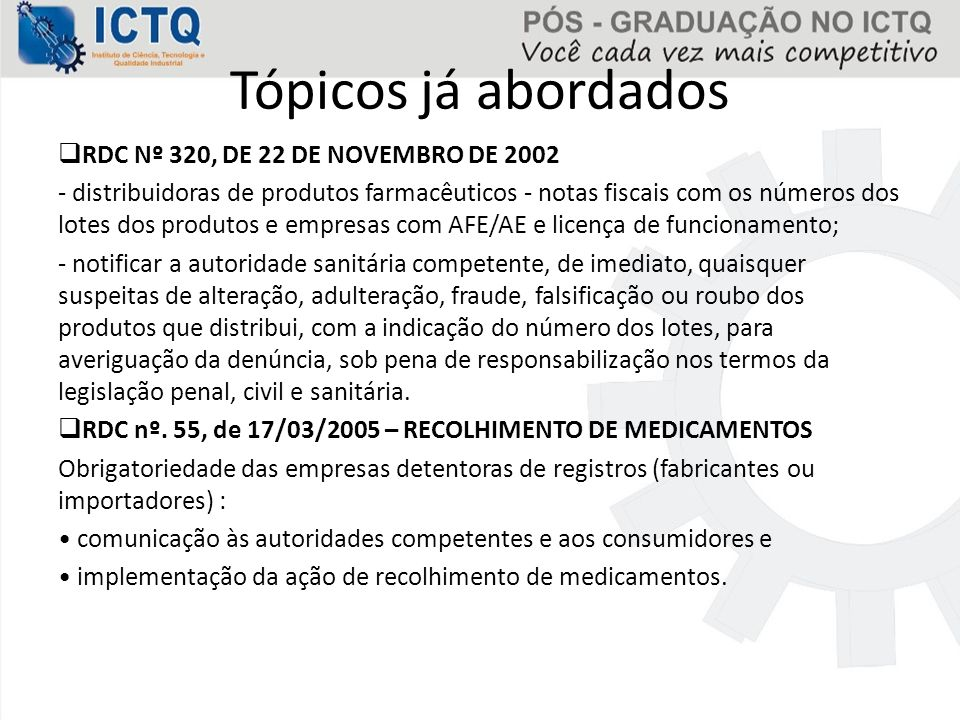 Tópicos já abordados RDC Nº 320, DE 22 DE NOVEMBRO DE 2002