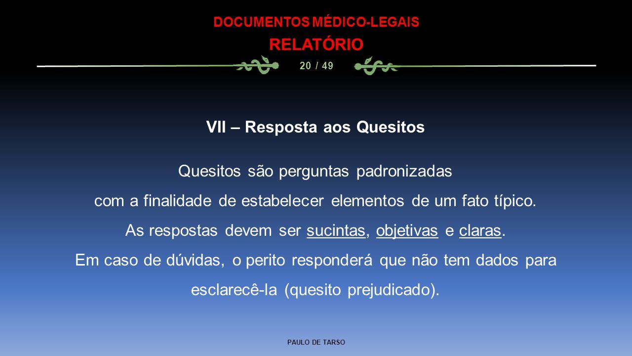 DOCUMENTOS MÉDICO-LEGAIS VII – Resposta aos Quesitos