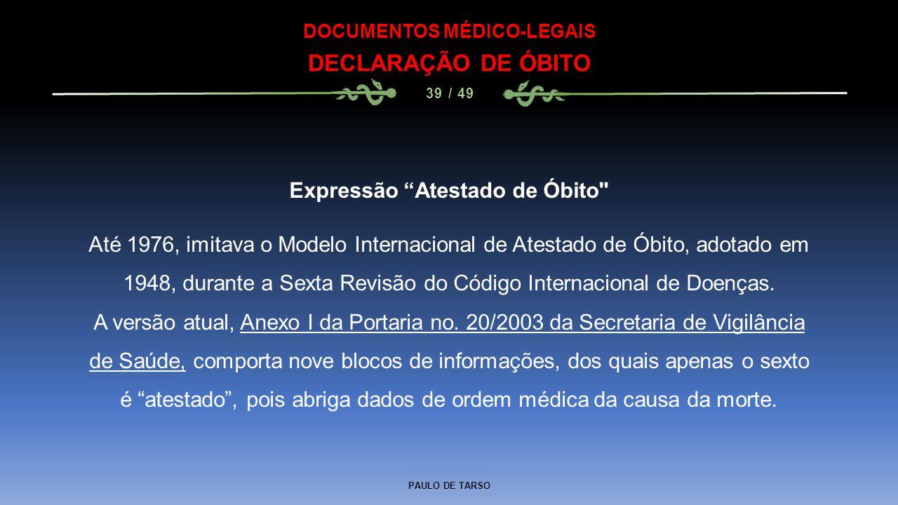 DOCUMENTOS MÉDICO-LEGAIS Expressão Atestado de Óbito
